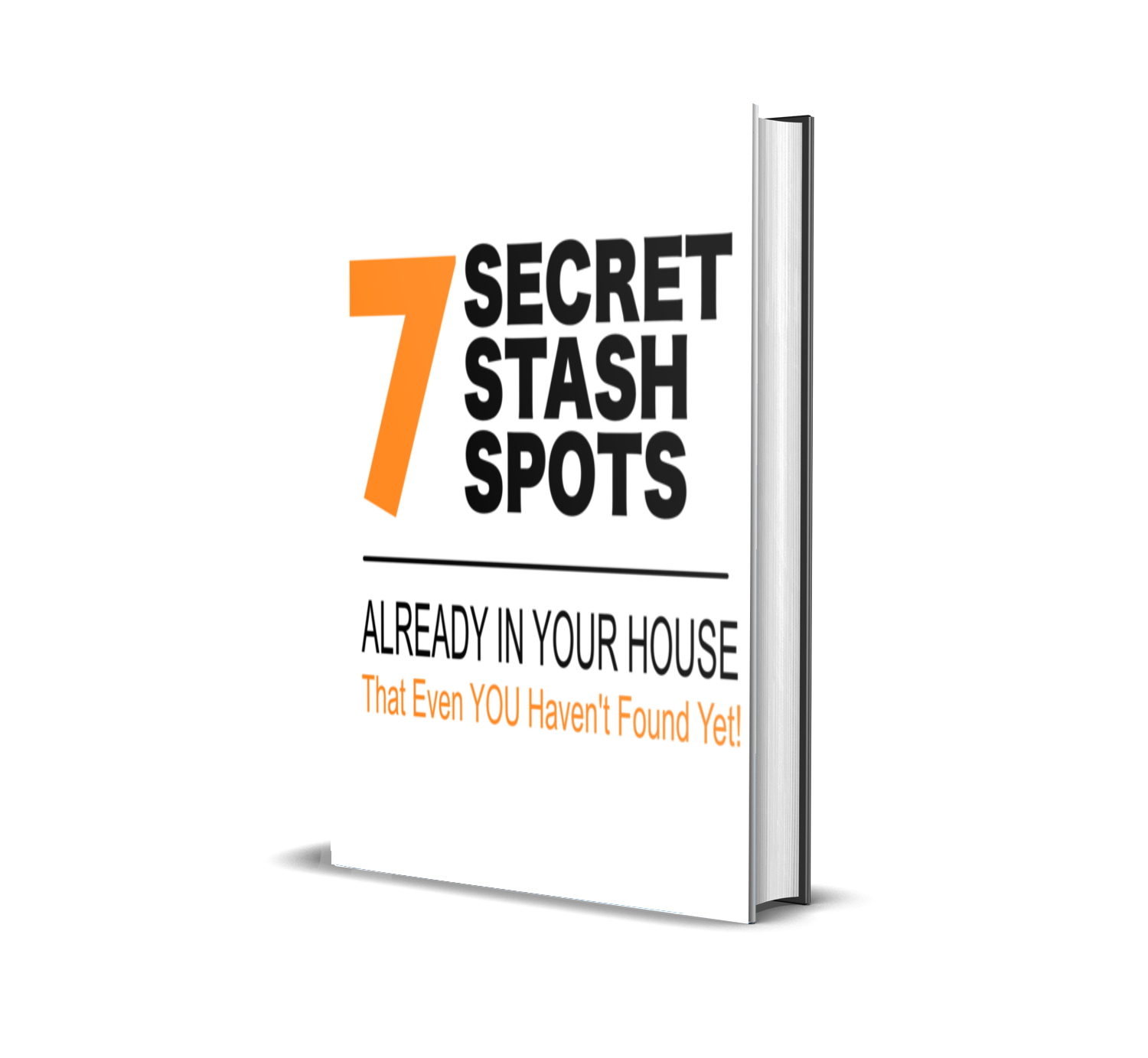 7 Secret Stash Spots